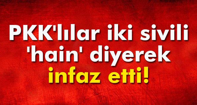 PKKlılar Cizrede iki sivili hain diyerek infaz etti