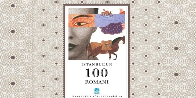 İstanbul'un 100 romanı bir kitapta toplandı