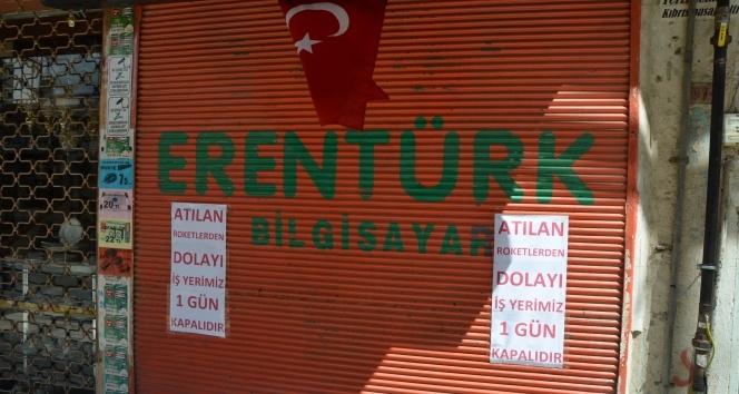 Kilis esnafı atılan roketler nedeniyle dükkan kapattı