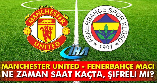Fenerbahçe, Manchester United maçı özet ve golleri izle