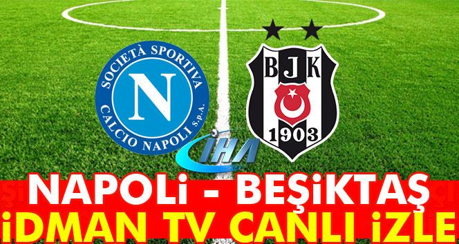 Napoli Beşiktaş maçı İdman TV İZLE..
