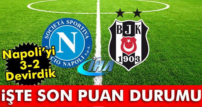 Beşiktaş Napoliyi 3-2 devirdi! İşte son puan durumu... Beşiktaşın puanı kaç oldu?