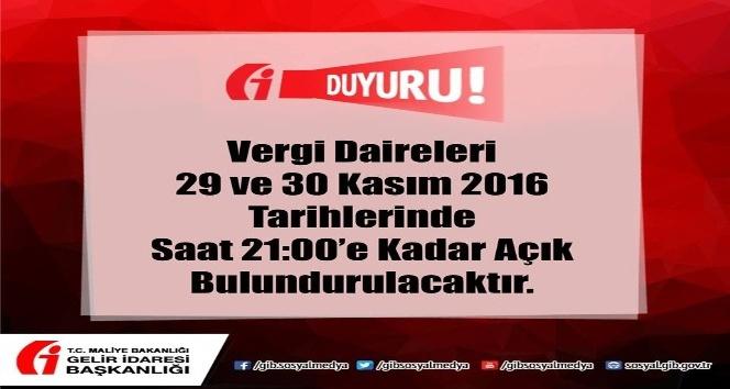 Vergi daireleri saat 21:00'e kadar açık