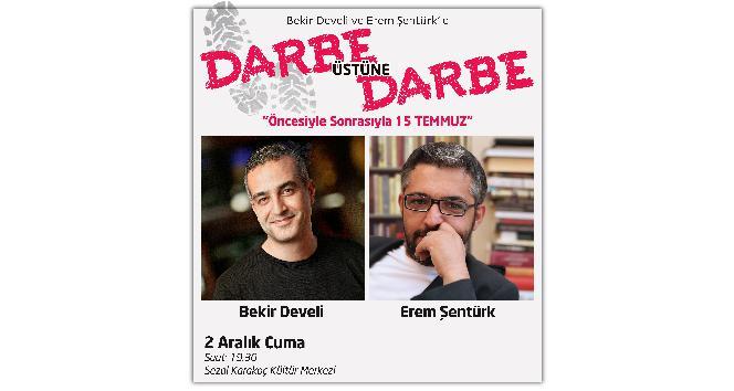 Bekir Develi ve Erem Şentürk 15 Temmuz'u BEÜ'de anlatacaklar