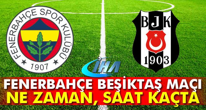 Fenerbahçe Beşiktaş derbi maçı bugün saat kaçta? (FB BJK maçı)