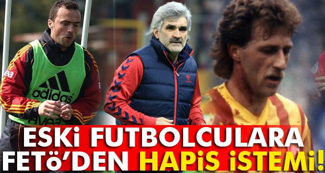 Galatasaraylı eski futbolculara FETÖ iddianamesi