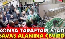 Konyasporlu taraftarlar Oba Stadını savaş alanına çevirdi