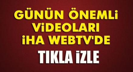 Günün önemli videoları İHA Web TVde! Tıkla izle>>>