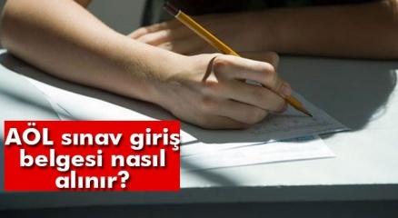 AÖL sınav giriş belgesi alma | AÖL 2.dönem sonu sınavları giriş belgesi