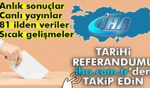 16 Nisan tarihi REFERANDUM sonuçları canlı yayınlarla İHA.COM.TRde| Referandum 2017