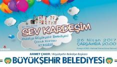 """Büyükşehir Belediyesi Çocuk Korosundan Sev Kardeşim"""" konseri"""