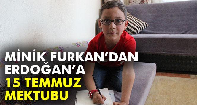 Küçük Furkan'dan Erdoğan'a 15 Temmuz mektubu