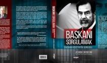 Saddam Hüseyin'i sorgulayan CIA ajanından yakın tarihe ışık tutan itiraflar