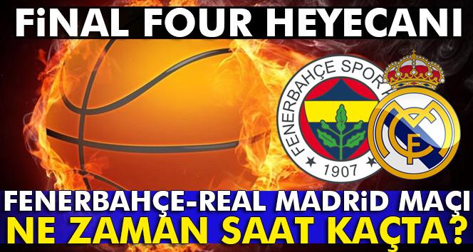 Fenerbahçe Real Madrid final four basket maçı bugün kaçta hangi kanalda şifresiz mi? (Fener Real)