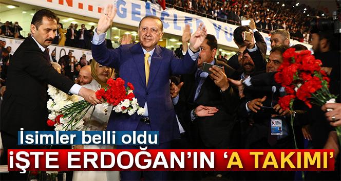 İşte Cumhurbaşkanı Erdoğan'ın 'A takımı'