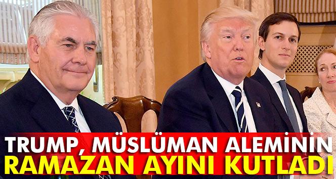 Trump, Müslüman aleminin Ramazan ayını kutladı