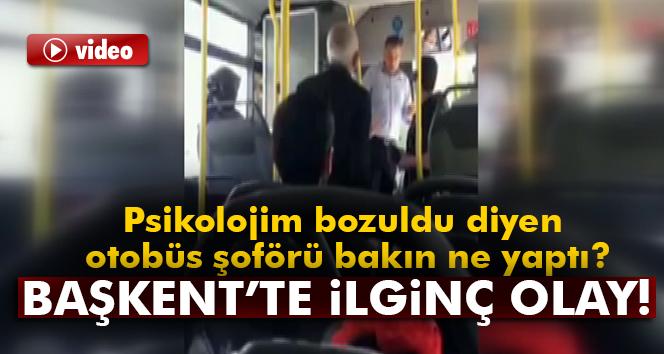 Ankara'da psikolojisi bozulan ÖTA şoförü, otobüsü boşalttı
