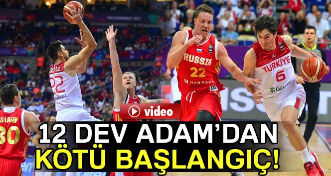 Avrupa Basketbol Şampiyonası D Grubu ilk maçı: Türkiye 73-76 Rusya (Maç sonucu)