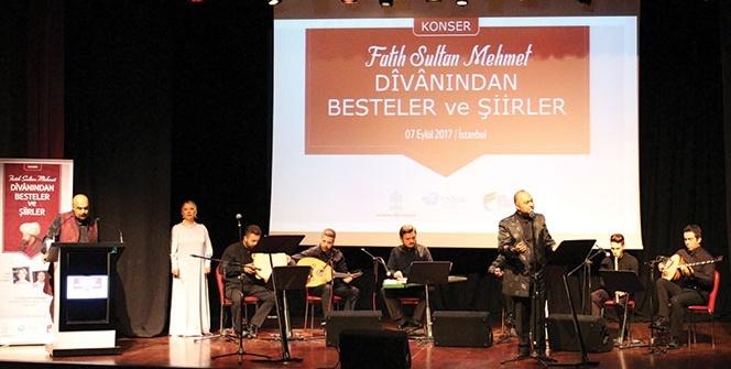 Fatih Sultan Mehmet Han'ın şiirleri klasik musıkîyle hayat buldu