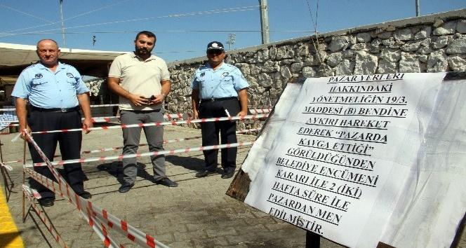Kavgacı pazarcıların yerleri kapatıldı