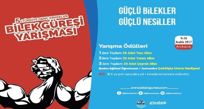 5'inci Türkiye Genç Erkekler Bilek Güreşi Yarışması Ankara'da düzenleniyor