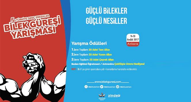 5inci Türkiye Genç Erkekler Bilek Güreşi Yarışması Ankarada düzenleniyor