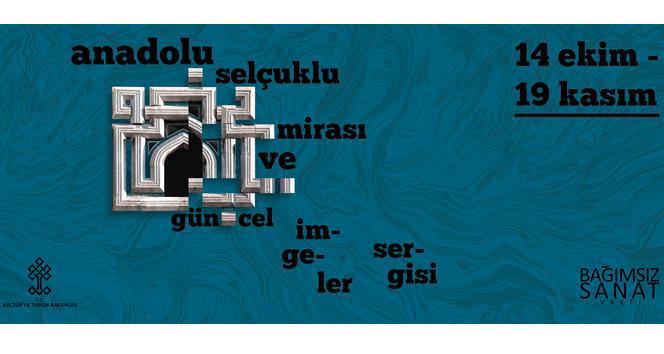 Anadolu Selçuklu Mirası ve Güncel İmgeler Sergisi 21 Ekimde açılıyor
