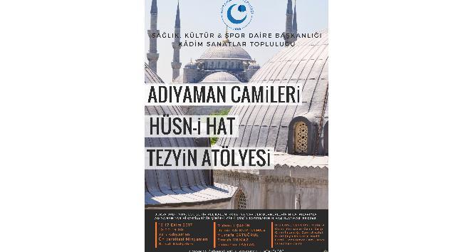 """""""Adıyaman Camileri Hüsn-i Hat Tezyin Atölyesi""""  projesi başlıyor"""
