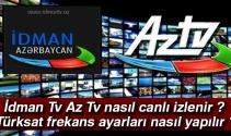 İdman Tv Az Tv nasıl canlı izlenir ? Türksat frekans ayarları nasıl yapılır ?