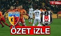 ÖZET İZLE: Kayserispor 1-1 Beşiktaş Maçı Özeti ve Golleri İzle|Kayseri Beşiktaş kaç kaç bitti?
