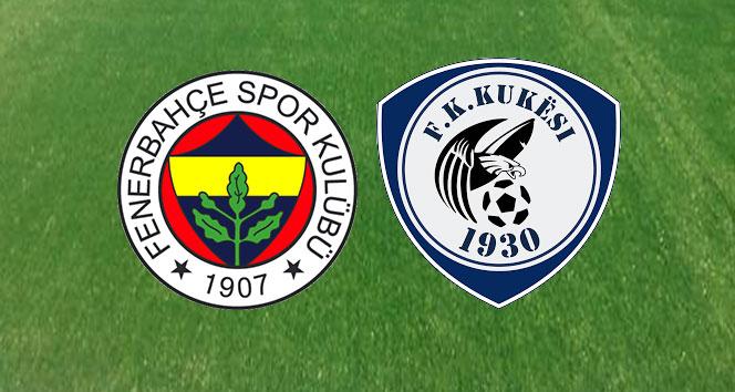 Fenerbahçe - Kukesi Hazırlık Maçı Saat Kaçta, Hangi Kanalda? Canlı İzle