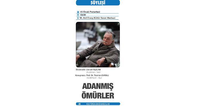 """Prof. Dr. Teoman Duralı """"Adanmış Ömürler""""e konuk olacak"""