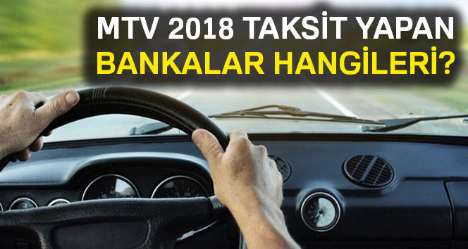 MTV taksit yapan bankalar 2018 hangileri ? MTV borç sorgulama ve hesaplama