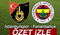 İstanbulspor Fenerbahçe Maç Sonu