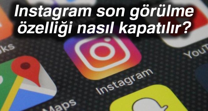 Instagrama son görülme özelliği geldi! Instagram son görülme özelliği nasıl kapatılır?