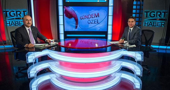 Dışişleri Bakanı Mevlüt Çavuşoğlundan TGRT Haberde önemli açıklamalar