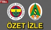ÖZET İZLE: Fenerbahçe 3-0 Alanyaspor Maç Özeti ve Golleri İzle|Fener Alanya kaç kaç bitti?