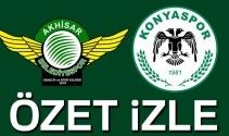 ÖZET İZLE: Akhisar 3-0 Konyaspor Maçı Geniş Özeti ve Golleri İzle Akhisar Konyaspor kaç kaç bitti?