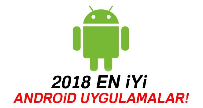 En iyi bilinmeyen şaşırtıcı android uygulamaları 2018 hangileri ?
