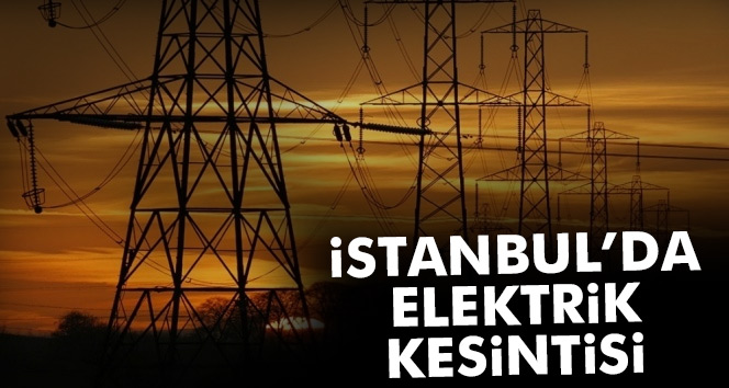 İstanbul'da elektrikler ne zaman gelecek? BEDAŞ elektrik kesintisi sorgula! İstanbul'da nerelerde elektrik kesilecek?