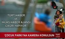 Çocuk parklarına kamera koyulsun