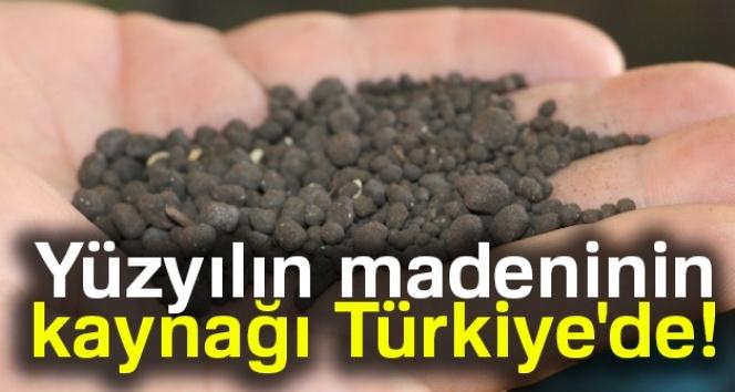 Yüzyılın madeninin kaynağı Türkiye'de!