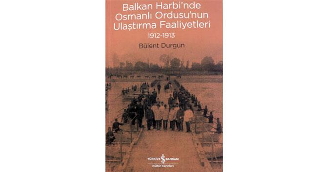 Balkan Harbinde Osmanlı Ordusunun Ulaştırma Faaliyetleri 1912-1913, raflarda