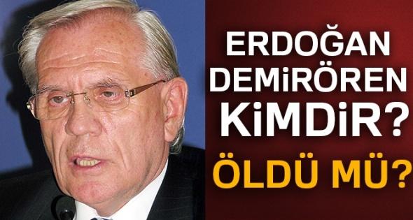 Erdoğan Demirören hayatını kaybetti!   Erdoğan Demirören kimdir?