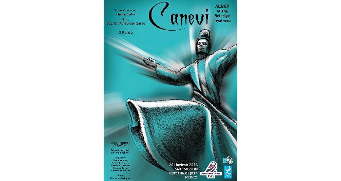 """Aliağa Belediye Tiyatrosu """"Canevi"""" ile sahne alacak"""