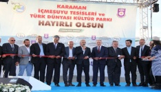 Bakan Elvan, Karamanda İçme Suyu Tesisleri ve Türk Dünyası Kültür Parkının açılışını yaptı