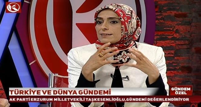 """AK Parti Erzurum Milletvekili Zehra Taşkesenlioğlu: """"Başkanlık sistemine geçmeyi vatandaşımız uygun buldu"""""""