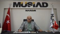 """MÜSİAD Mardin Şube Başkanı Nurettin Kasap: """"Türkiye ekonomisi takdire şayan bir gelişme gösterdi"""""""
