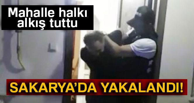 Sakarya'da yakalandı! Mahalle halkı alkış tuttu...
