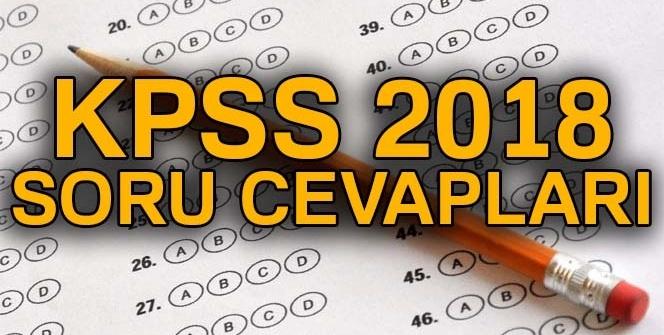 KPSS 2018 sınav soruları ve cevapları öğren | KPSS 2018 sınav soru cevapları açıklandı mı?